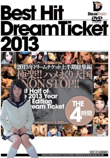 [DTD-023] BEST HIT DREAM TICKET 2013: First Half Collection 4 Hours