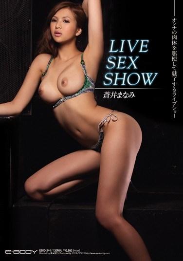 [EBOD-244] LIVE SEX SHOW Manami Aoi