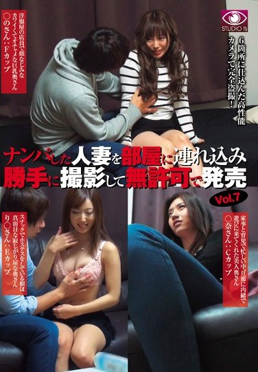 [EYS-007] Taking a Picked-Up Wife Home, Filming Her and Selling it Without her Consent vol. 7