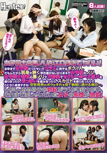 [HUNTA-157] The Girls Get So Carried Away It's Fucking Hot! I'm The Only Boy In The Class At This Former All-Girls School, So It's Like I'm Not Even Here, It Feels So Much Like A Girl's School. They're Snapping Sexy Photos In Their Underwear, Squeezing Each Other's Titties…