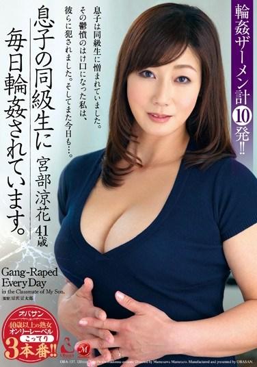 [OBA-137] Gang Banged Every Day by My Son's Classmates! Suzuka Miyabe
