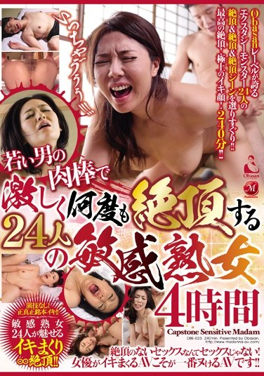 [OBE-023] 24 Sensitive Mature Women Climax Over And Over Again As They're Fucked By Young Men 4 Hours