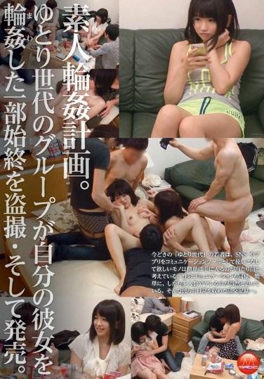 MRT-001 Amateur Gang Bang Plan! Yutori Generation Guys Let Their Girlfriends Gang Banged! Actual Footage Publication!