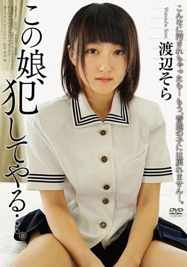 APAK-132 Fuck This Girl… Sora Watanabe