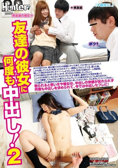 HUNTA-022 Creampie Sex With My Friend's Girlfriend! My Friend Brought Her Girlfriend Over To My Place To Brag About Her…To Piss Me Off. He Even Found My Secret Porn Collection And Made Fun Of Me. After They Left, I Started Masturbating To His Girlfriend…But Then She Came Back Without Her Boyfriend. 2