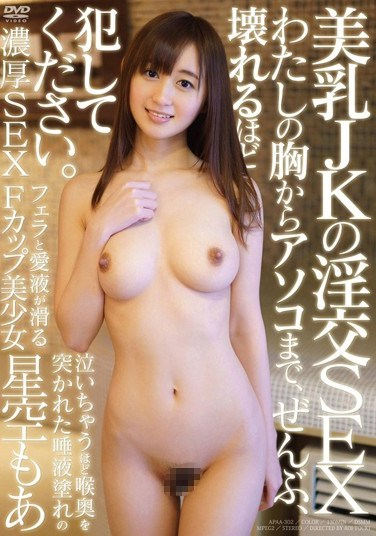 APAA-302 Slutty Sex With A Sweet-Titted Schoolgirl: From My Breasts To My Pussy, Please Ravish Me Until I Fall Apart. Featuring Moa Hoshizora