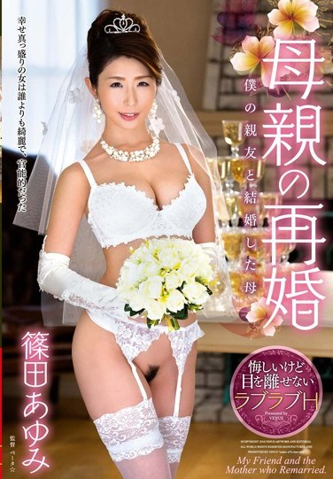 VEC-216 My Mother Got Remarried My Mother Married My Best Friend Ayumi Shinoda