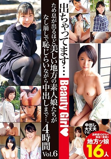 JKSR-388 Country Amateur Girls So Beautiful You Just Have To Sigh, And Now They're Bashfully Letting Us Creampie Them… 4 Hours vol. 6
