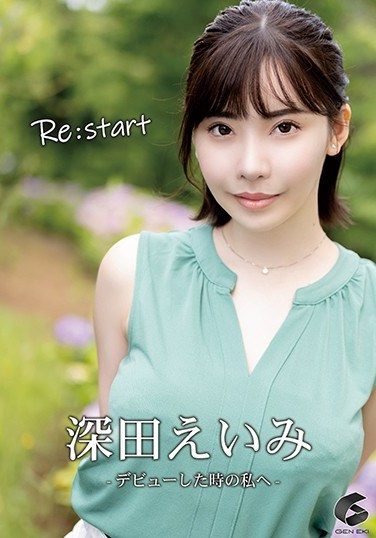 GENM-051 Re:Start – Dedicated To Myself At The Time Of My Debut – Eimi Fukuda